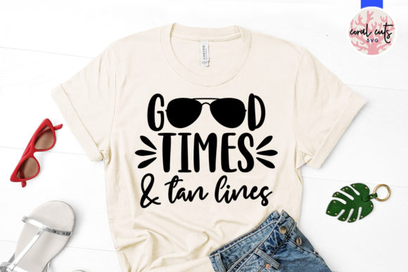Good Times And Tan Lines Svg Cut File Graphic By Coralcutssvg