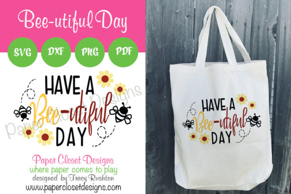 Print on Demand: Have a Bee-utiful Day Gráfico Crafts Por rushton_tracy