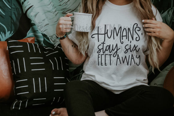 Download Free Humans Stay 6 Feet Away Svg Print Graphic By Tabitha Beam for Cricut Explore, Silhouette and other cutting machines.