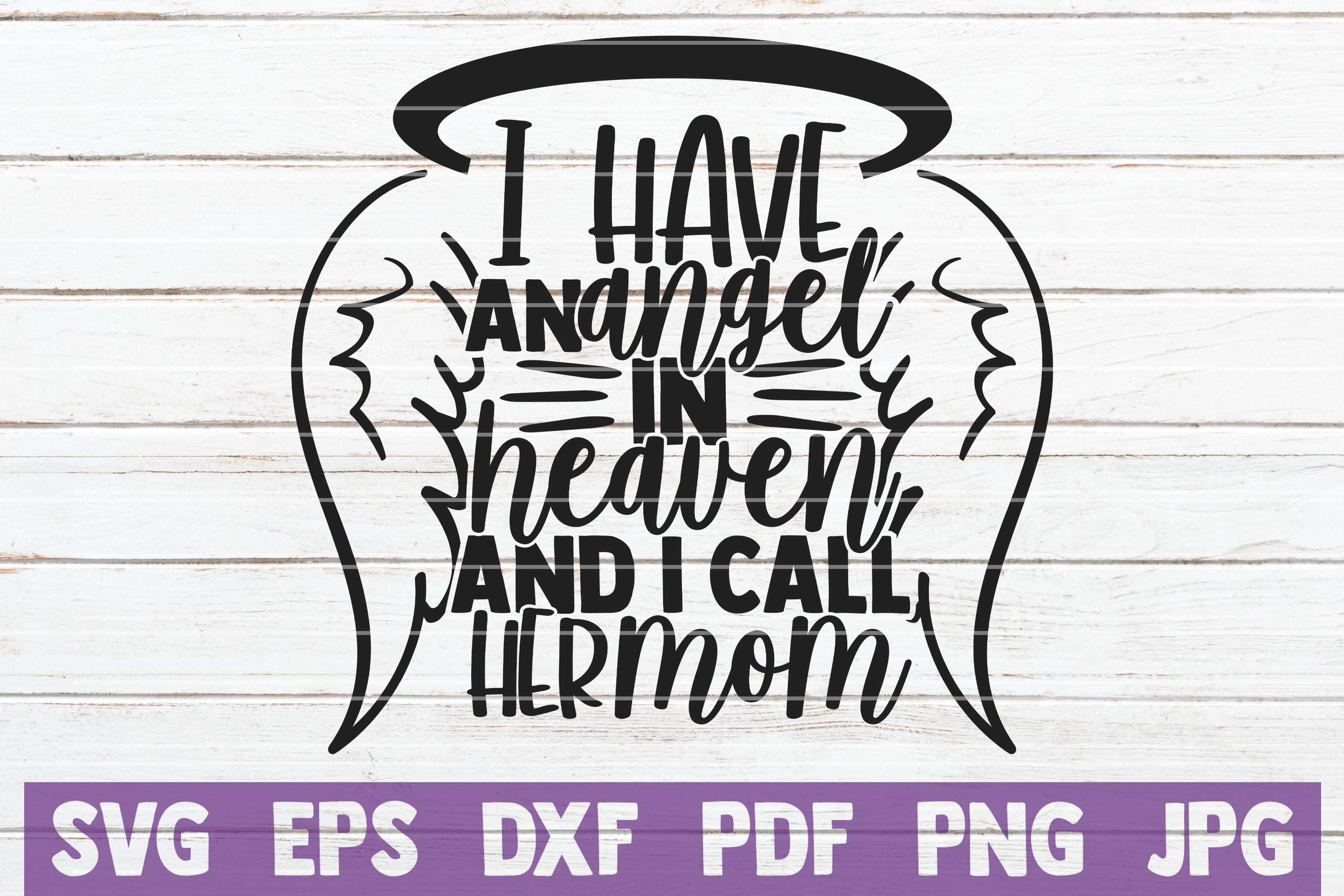 Download Free I Have An Angel In Heaven I Call Her Mom Graphic By for Cricut Explore, Silhouette and other cutting machines.