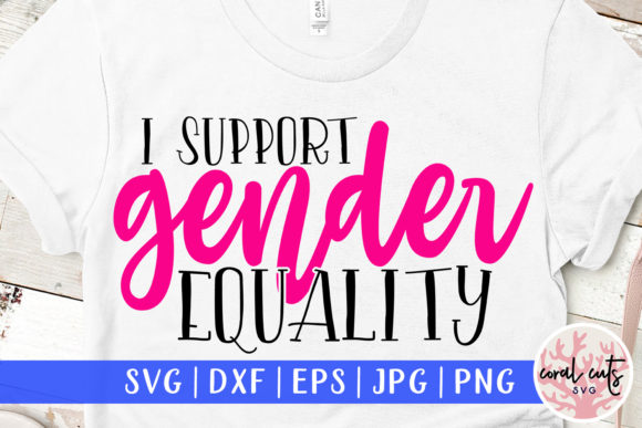 Download Free I Support Gender Equality Svg Cut File Graphic By Coralcutssvg for Cricut Explore, Silhouette and other cutting machines.