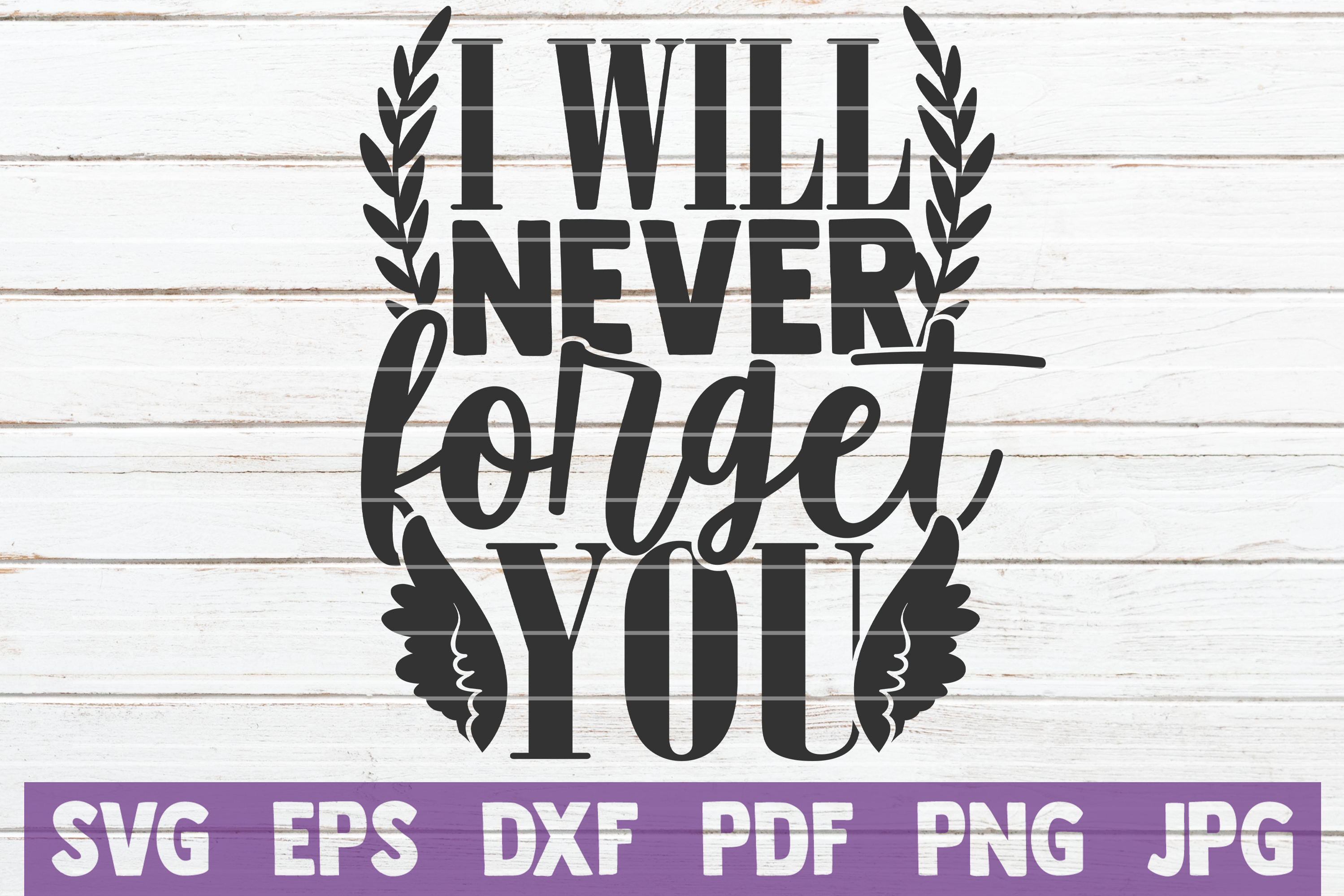 Download Free I Will Never Forget You Graphic By Mintymarshmallows Creative for Cricut Explore, Silhouette and other cutting machines.