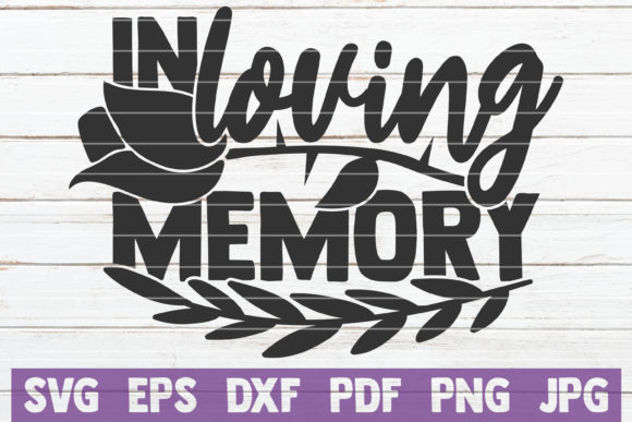 Download Free In Loving Memory Graphic By Mintymarshmallows Creative Fabrica for Cricut Explore, Silhouette and other cutting machines.