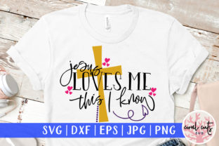 Jesus Loves Me This I Know  Graphic Crafts By CoralCutsSVG
