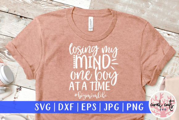 Download Free Losing My Mind One Boy At A Time Svg Graphic By Coralcutssvg for Cricut Explore, Silhouette and other cutting machines.