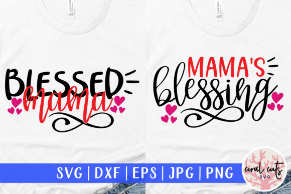 Download Free Mamma Blessings And Blessed Mama Svg Graphic By Coralcutssvg for Cricut Explore, Silhouette and other cutting machines.