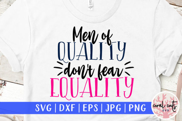 Download Free Men Of Quality Don T Fear Equality Svg Graphic By Coralcutssvg Creative Fabrica for Cricut Explore, Silhouette and other cutting machines.