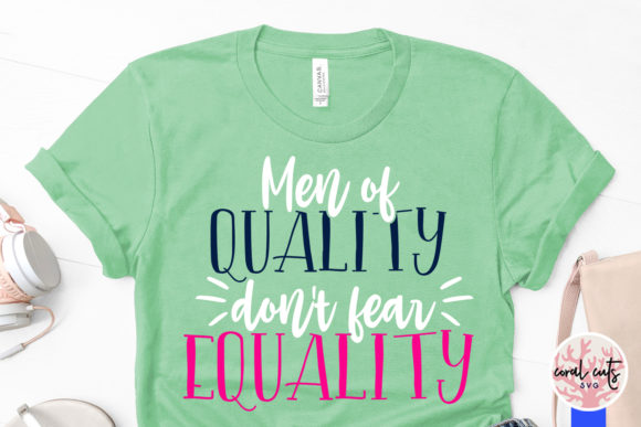 Download Free Men Of Quality Don T Fear Equality Svg Graphic By Coralcutssvg for Cricut Explore, Silhouette and other cutting machines.