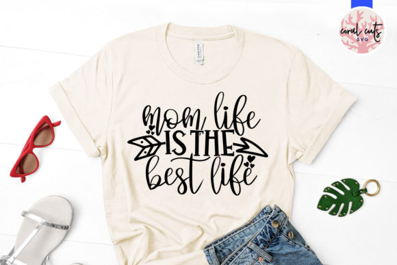 Download Free Mom Life Is The Best Life Svg Cut File Graphic By Coralcutssvg for Cricut Explore, Silhouette and other cutting machines.