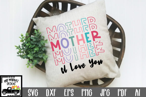 Print on Demand: Mother I Love You Graphic Crafts By oldmarketdesigns