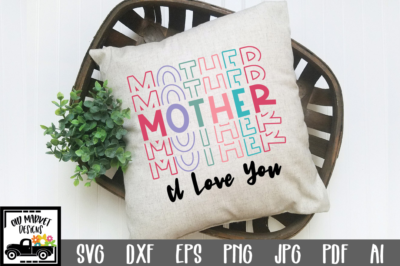 Download Free Mother I Love You Graphic By Oldmarketdesigns Creative Fabrica for Cricut Explore, Silhouette and other cutting machines.