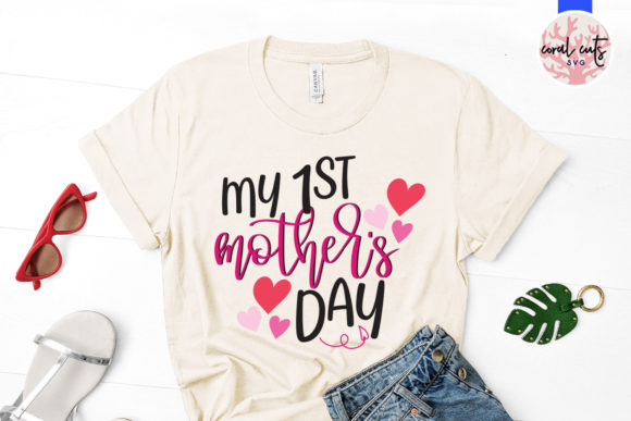 Download Free My 1st Mother S Day Svg Cut File Grafico Por Coralcutssvg for Cricut Explore, Silhouette and other cutting machines.