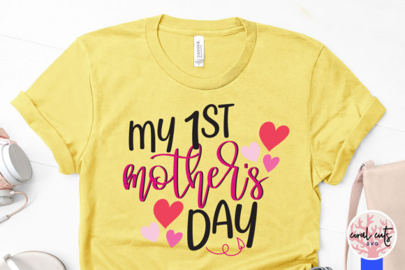 My 1st Mother S Day Svg Cut File Graphic By Coralcutssvg
