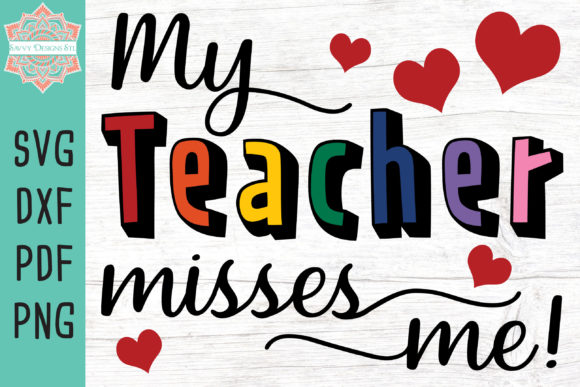 My Teacher Misses Me Cut File Graphic Crafts By savvydesignsstl