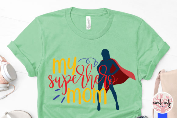 Download Free My Superhero Mom Svg Cut File Graphic By Coralcutssvg Creative for Cricut Explore, Silhouette and other cutting machines.