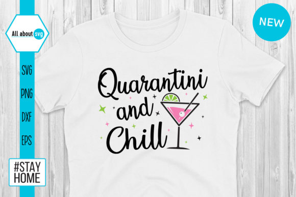Quarantini And Chill Svg Graphic By All About Svg Creative Fabrica