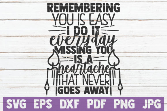 Download Free Remembering You Is Easy I Do It Everyday Graphic By Mintymarshmallows Creative Fabrica for Cricut Explore, Silhouette and other cutting machines.