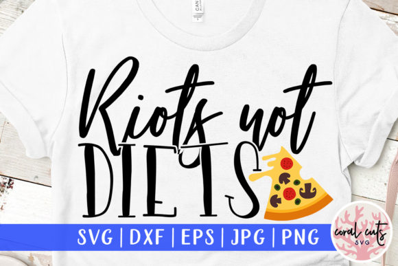 Riots Not Diets Cut File Graphic Crafts By CoralCutsSVG