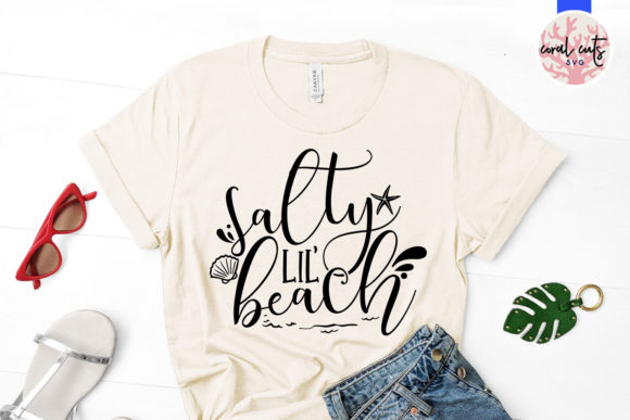 Download Free Salty Lil Beach Svg Cut File Graphic By Coralcutssvg Creative for Cricut Explore, Silhouette and other cutting machines.