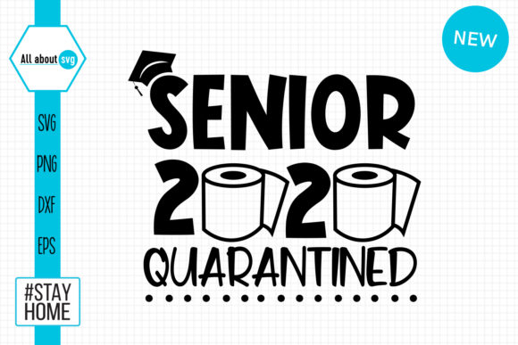 Download Free Senior 2020 Quarantined Svg Graphic By All About Svg Creative SVG Cut Files