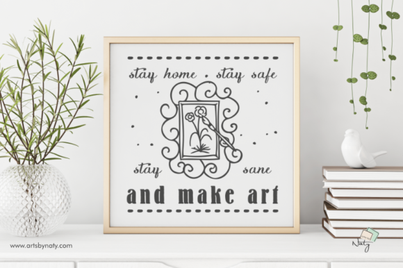 Print on Demand: Stay Home and Make Art SVG Illustration. Graphic Illustrations By artsbynaty