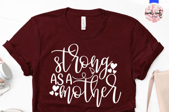 Download Free Strong As A Mother Svg Cut File Graphic By Coralcutssvg for Cricut Explore, Silhouette and other cutting machines.