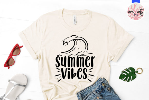 Download Free Summer Vibes Design Graphic By Coralcutssvg Creative Fabrica for Cricut Explore, Silhouette and other cutting machines.