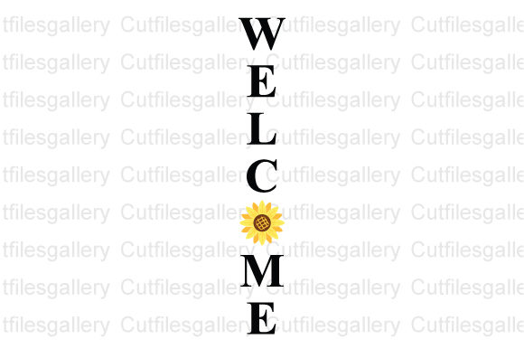 Download Free Sunflower Welcome Sunflower Graphic By Cutfilesgallery for Cricut Explore, Silhouette and other cutting machines.
