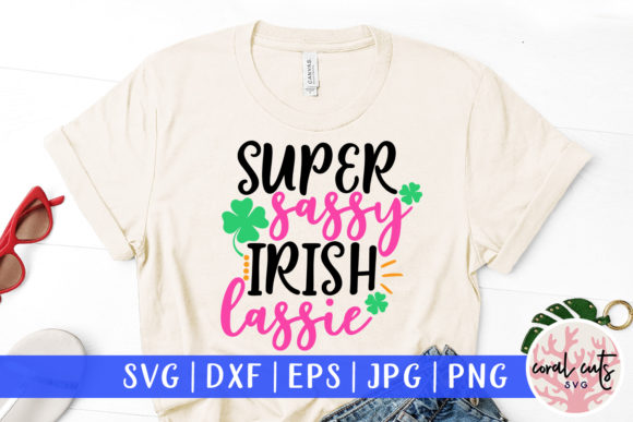 Download Free 1 Super Sassy Irish Lassie Svg Designs Graphics for Cricut Explore, Silhouette and other cutting machines.