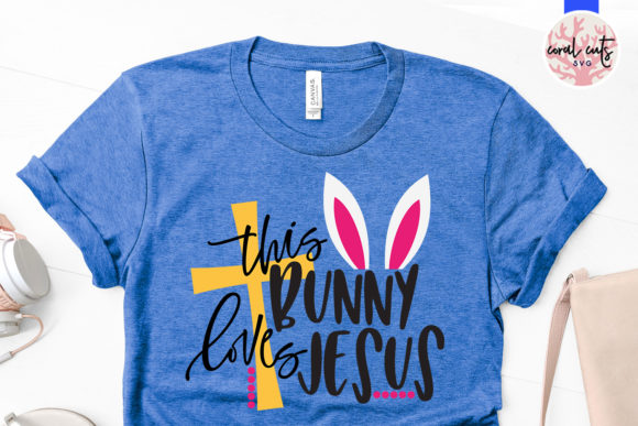 Download Free This Bunny Loves Jesus Graphic By Coralcutssvg Creative Fabrica for Cricut Explore, Silhouette and other cutting machines.
