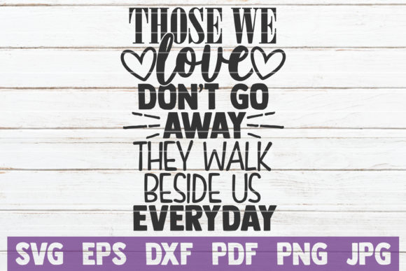 Download Free Those We Love Don T Go Away Graphic By Mintymarshmallows for Cricut Explore, Silhouette and other cutting machines.
