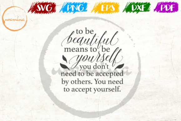 Download Free To Be Beautiful Means To Be Yourself Graphic By Uramina for Cricut Explore, Silhouette and other cutting machines.