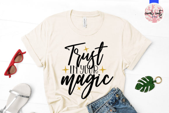 Download Free Trust In Your Magic Svg Cut File Graphic By Coralcutssvg for Cricut Explore, Silhouette and other cutting machines.