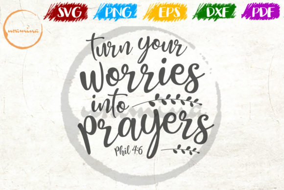 Download Free Turn Your Worries Into Prayers Graphic By Uramina Creative Fabrica for Cricut Explore, Silhouette and other cutting machines.