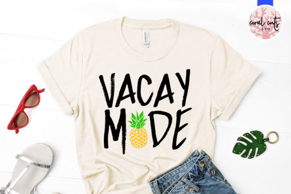 Download Free Vacay Mode Cut File Graphic By Coralcutssvg Creative Fabrica SVG Cut Files