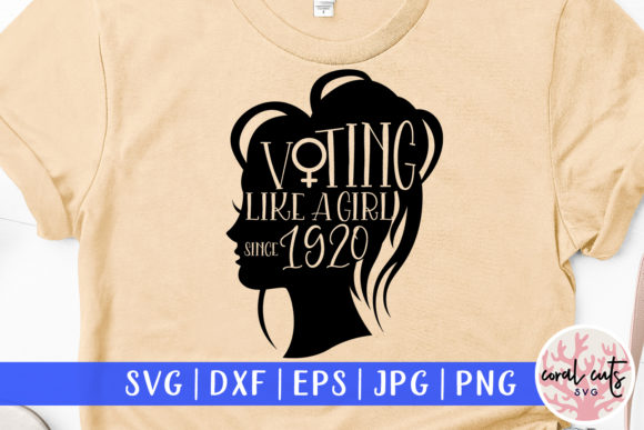 Download Free Voting Like A Girl Since 1920 Svg Design Graphic By Coralcutssvg for Cricut Explore, Silhouette and other cutting machines.