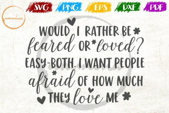 Download Free Would I Rather Be Feared Or Loved Easy Grafico Por Uramina for Cricut Explore, Silhouette and other cutting machines.