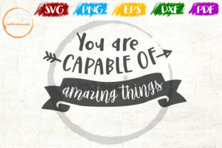 Download Free You Are Capable Of Amazing Things Graphic By Uramina Creative for Cricut Explore, Silhouette and other cutting machines.