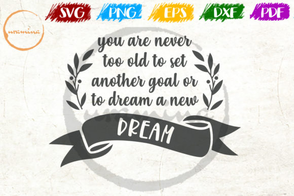 You Are Never Too Old To Set Another Graphic By Uramina