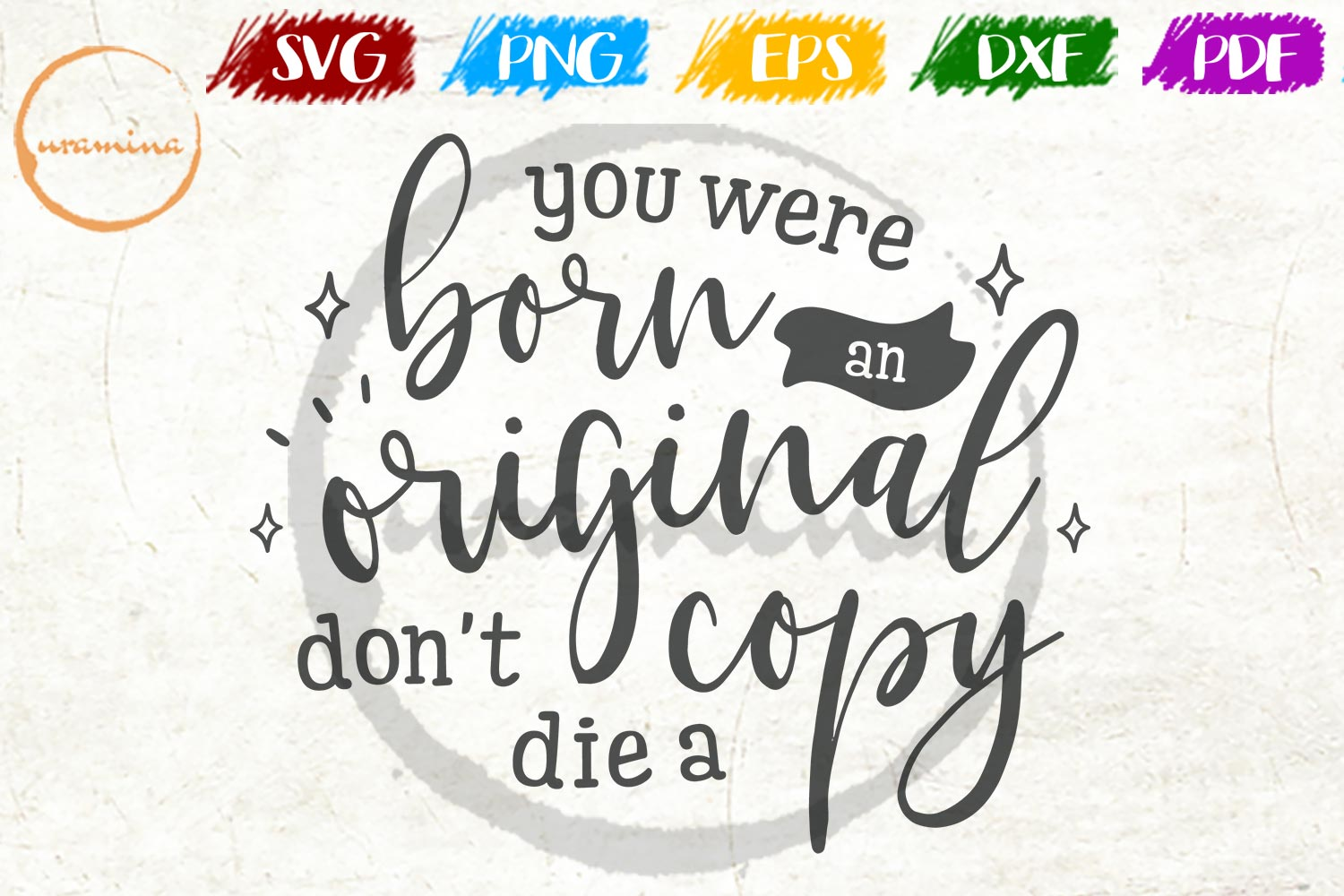 Download Free You Were Born An Original Graphic By Uramina Creative Fabrica for Cricut Explore, Silhouette and other cutting machines.