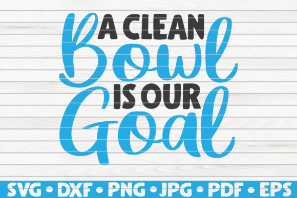A Clean Bowl Is Our Goal Svg Graphic By Mihaibadea95 Creative