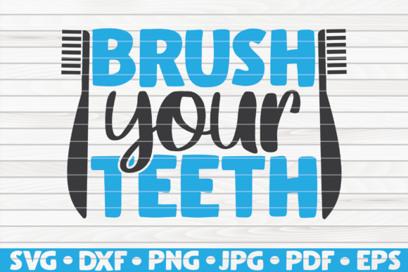 Download Free 1 Brush Your Teeth Svg Designs Graphics for Cricut Explore, Silhouette and other cutting machines.