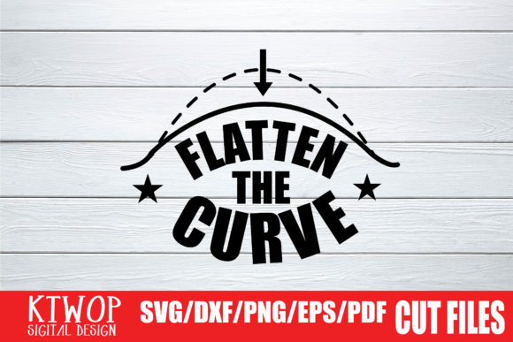 Download Free Flatten The Curve 2020 Graphic By Ktwop Creative Fabrica for Cricut Explore, Silhouette and other cutting machines.