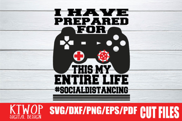Print on Demand: I Have Prepared for This My Entire Life #SocialDistancing Graphic Crafts By KtwoP