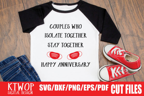 Download Free Couples Who Isolate Together Stay Together Happy Anniversary for Cricut Explore, Silhouette and other cutting machines.