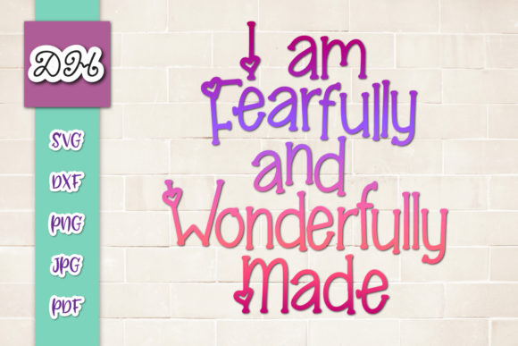 Download Free I Am Fearfully And Wonderfully Made Graphic By Digitals By Hanna for Cricut Explore, Silhouette and other cutting machines.