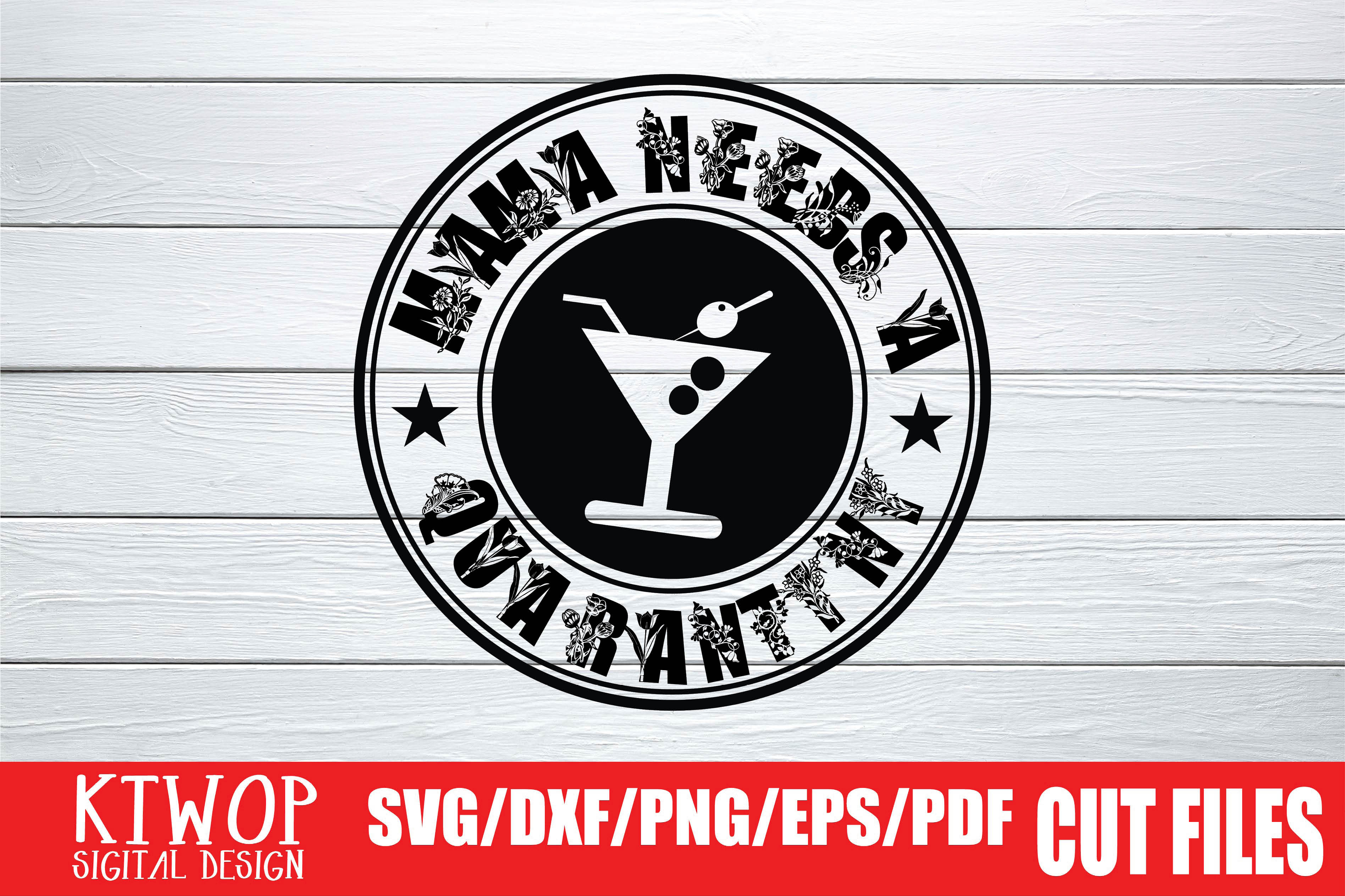 Download Free Mama Need Quarantini 2020 Graphic By Mr Pagman Creative Fabrica for Cricut Explore, Silhouette and other cutting machines.