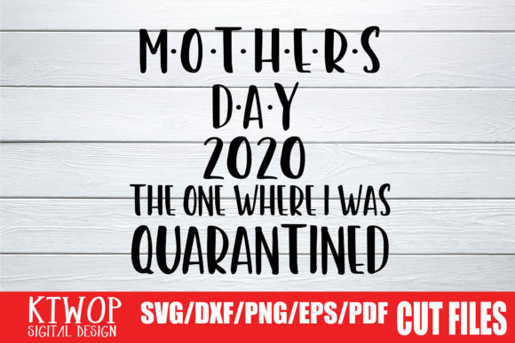 Download Free Mother Day 2020 Quarantined Grafico Por Mr Pagman Creative Fabrica for Cricut Explore, Silhouette and other cutting machines.