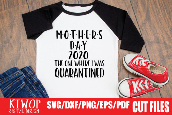 Download Free Mother Day 2020 The One Where I Was Quarantined Graphic By Ktwop for Cricut Explore, Silhouette and other cutting machines.