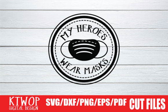 Download Free My Heroes Wear Masks 2020 Graphic By Ktwop Creative Fabrica for Cricut Explore, Silhouette and other cutting machines.